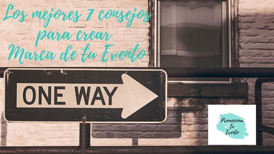 7 Mejores Consejos Marca tu Evento