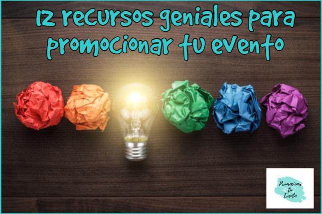 12 ideas geniales para promocionar tu evento