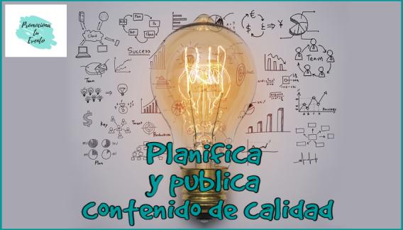 Planifica y publica contenidos de calidad
