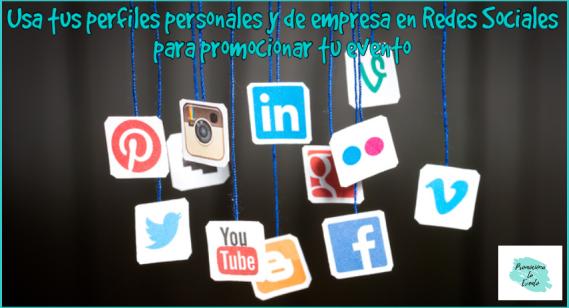 Usa tus perfiles personales y de empresa en Redes Sociales para promocionar tu evento