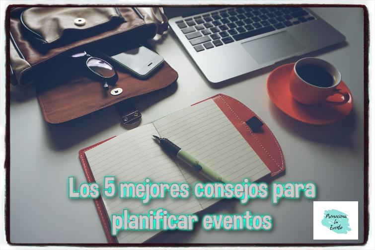 los 5 mejores consejos para planificar eventos